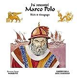 J'ai rencontré Marco Polo