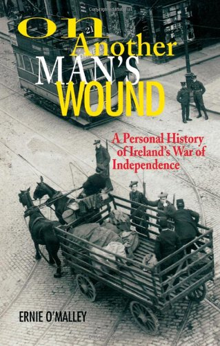 On Another Man's Wound: A Personal History of Ireland's War of Independence por Ernie O'Malley