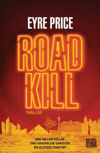Buchseite und Rezensionen zu 'Roadkill: Thriller' von Eyre Price