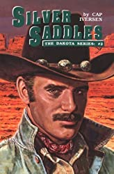 Silver Saddles (The Dakota Series) by Cap Iversen (1993-03-04)