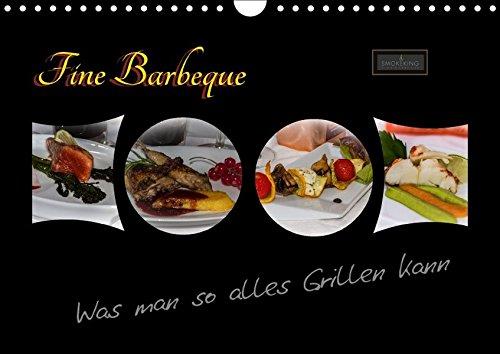Fine Barbeque - Was man so alles Grillen kann (Wandkalender 2018 DIN A4 quer): SMOKEKING - Fine Barbecue ist Erleben mit allen Sinnen. ... [Apr 01, 2017] Herbolzheimer, Carl-Peter