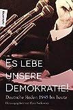 Es lebe unsere Demokratie!: Deutsche Reden 1945 bis heute (marixsachbuch)
