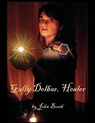 Gally Delbar, Healer (Gally Delbar - World of Jalon Book 1) (English Edition)