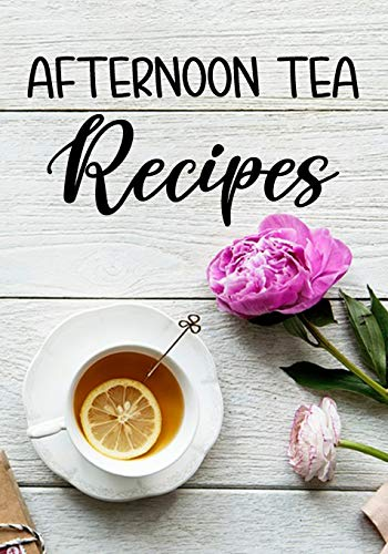 Afternoon Tea Recipes: Blank Recipe Cookbook Journal V2