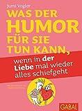 Was der Humor für Sie tun kann, wenn in der Liebe mal wieder alles schiefgeht (Dein Leben)