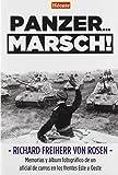 Panzer... Marsch!: Memorias y álbum fotográfico de un oficial de carros en los frentes Este y Oeste