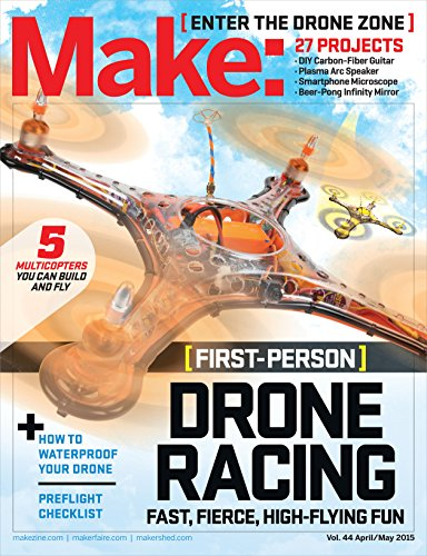 Make: Volume 44: Fun With Drones! (English Edition) por Jason Babler