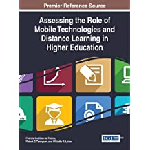 Assessing the Role of Mobile Technologies and Distance Learning in Higher Education (Advances in Mobile and Distance Learning)