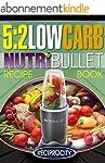 The 5:2 Diet Low Carb NutriBullet Rec...