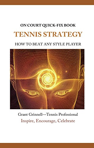 Tennis Strategy- Quick-Fix Book: How to Beat Any Style Player por Grant Grinnell
