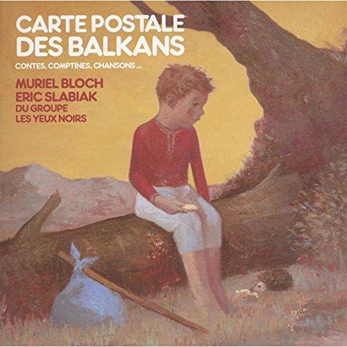 Carte postale des Balkans : contes, comptines, chansons, ...