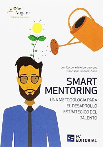 Smart Mentoring: Una Metodología para el Desarrollo Estratégico del Talento