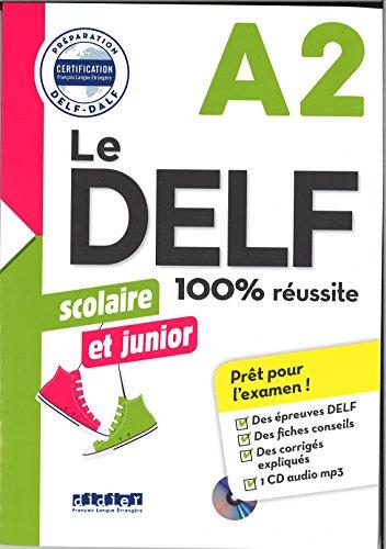 Le DELF scolaire et junior - 100% réussite - A2 - Livre + CD MP3 par Bruno Girardeau, Marie Rabin