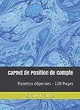 Carnet de Position de Compte: Recettes dépenses -  120 Pages