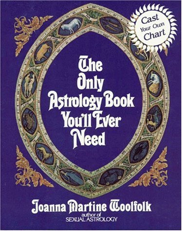 The Only Astrology Book You'll Ever Need by Joanna Woolfolk (1990-01-25)