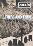 Oasis - ...There And Then [DVD]