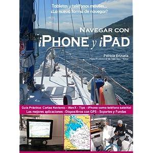Navegar con iPhone y iPad. (de la Serie: Smartphones y tabletas a bordo: La nueva forma de navegar? nº 1)