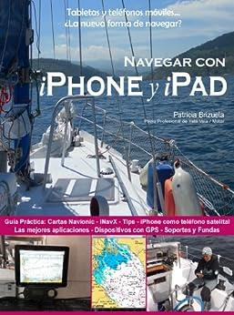 Navegar con iPhone y iPad. (de la Serie: Smartphones y tabletas a bordo: La nueva forma de navegar? nº 1) de [Brizuela, Patricia]