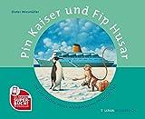 Pin Kaiser und Fip Husar: Die Geschichte einer wunderbaren Freundschaft (Bilderbuch)