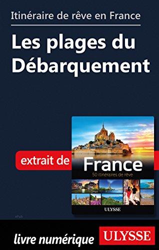 Descargar Libro Itinéraire de rêve en France - Les plages du Débarquement de Collectif