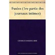 Fusées (1re partie des journaux intimes) (French Edition)