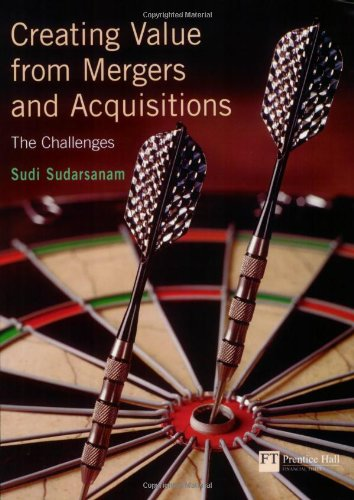 Creating Value From Mergers And Acquisitions: The Challenges, an Integrated and International Perspective
