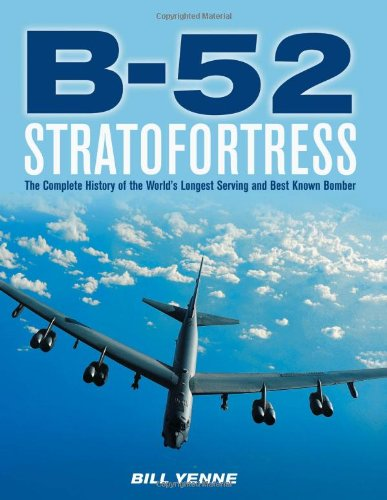 B-52 Stratofortress: The Story of the BUFF from Drawing Board to the Skies over Afghanistan