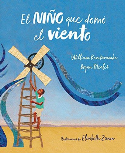 El niño que domó el viento (álbum ilustrado) (B de Blok) por William Kamkwamba