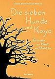 Die sieben Hunde und Koyo: Geschichten der Mandé aus Westafrika