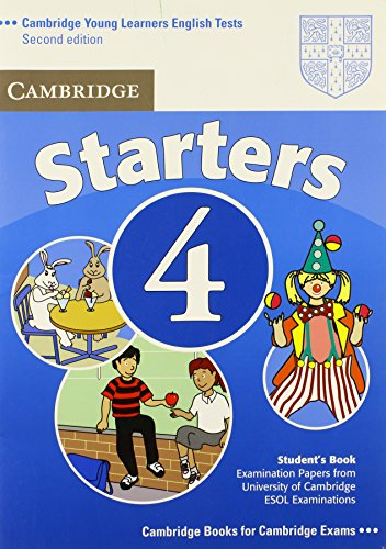 Cambridge young learners English tests. Starters. Student's book. Per la Scuola media: Cambridge Young Learners English Tests Starters 4 Student's ... ... the University of Cambridge ESOL Examinations
