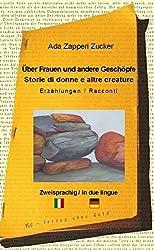 Über Frauen und andere Geschöpfe - Storie di donne e altre creature: Zweisprachige Erzählungen