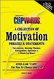 Telecharger Livres ClipWords A Collection of Motivation Phrases Statements (PDF,EPUB,MOBI) gratuits en Francaise