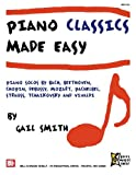 Piano Classics Made Easy: Piano Solos by Bach, Beethoven, Chopin, Debussy, Mozart, Pachelbel, Strauss, Tchaikovsky, and Vivaldi