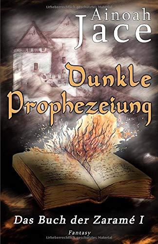 Dunkle Prophezeiung: Fantasy (Die Krone- und Feuertrilogie, Band 1)