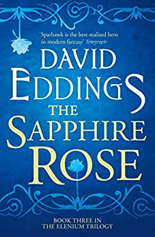 The Sapphire Rose (The Elenium Trilogy, Book 3) by [Eddings, David]