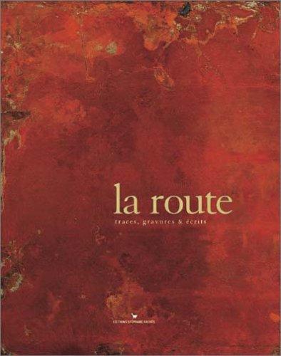 La Route : Traces, gravures et écrits