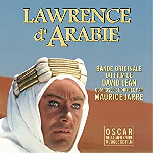 Lawrence of Arabia : Original Soundtrack of the film composed & conducted by Maurice Jarre - & - Maurice Jarre's soundtracks for David Lean's Films conducted by Maurice Jarre)