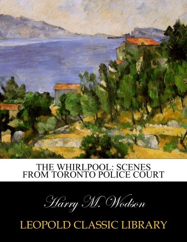 the-whirlpool-scenes-from-toronto-police-court
