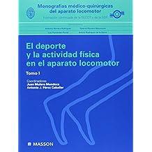 Monografías médico-quirúrgicas del aparato locomotor: El deporte y la actividad física en el aparato locomotor