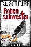 Rabenschwester - Thriller von B.C. Schiller