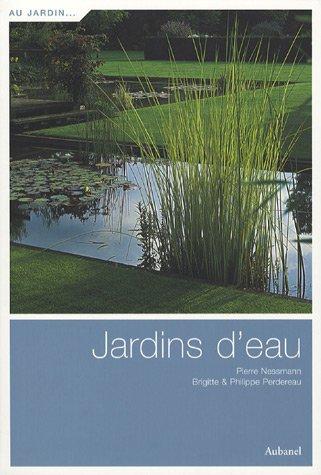 Jardins d'eau par Pierre Nessmann, Brigitte Perdereau, Philippe Perdereau