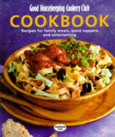 good-housekeeping-cookery-club-cookbook-recipes-for-family-meals-quick-suppers-and-entertaining