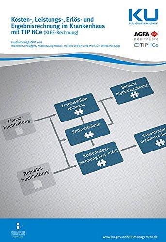 Kosten-, Leistungs-, Erlös- und Ergebnisrechnung im Krankenhaus: mit TIP HCe (KLEE-Rechnung)