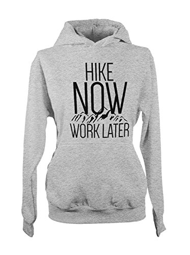 Hike Now Work Later Hobby Cool Free Femme Capuche Sweatshirt Gris