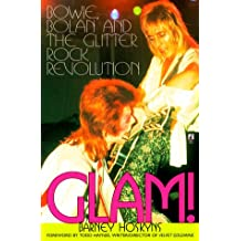 Glam: Bowie, Bolan and the Glitter Rock Revolution