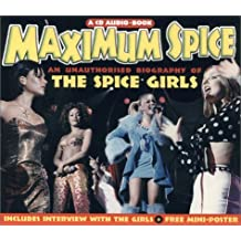 Maximum Spice: An Unauthorised Biography of the Spice Girls and Mini-Poster