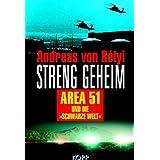 Streng geheim: Area 51 und die Schwarze Welt