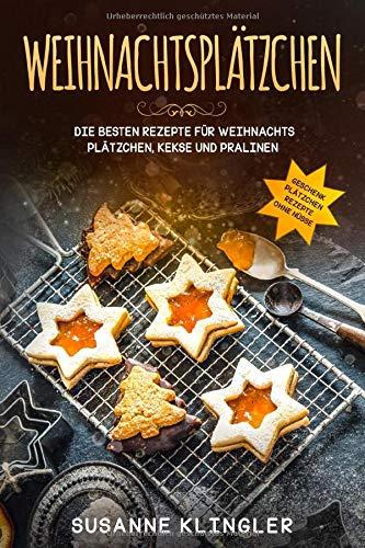 Weihnachtsplätzchen Die besten Rezepte für Weihnachts Plätzchen - Plätzchen Rezept