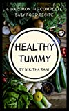 #6: HEALTHY TUMMY- 6 TO 12 MONTHS COMPLETE BABY FOOD RECIPE