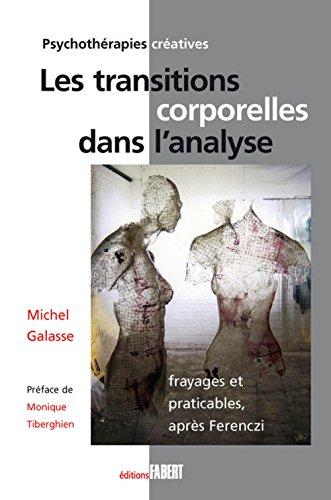 Transitions Corporelles Dans l'Analyse (Frayages et praticables, après Ferenczi)